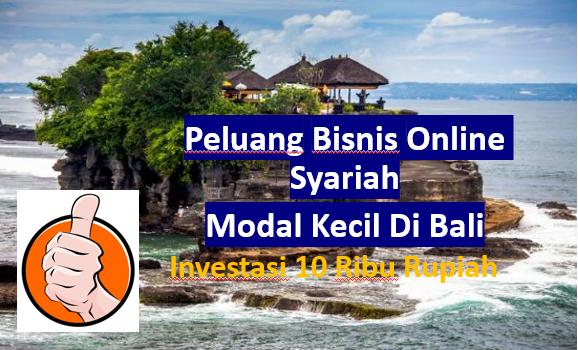 Peluang bisnis Online Syariah Modal Kecil Di Bali
